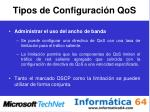 tipos de configuraci n qos1