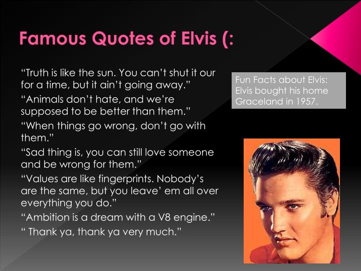 Famous Quotes of Elvis (: