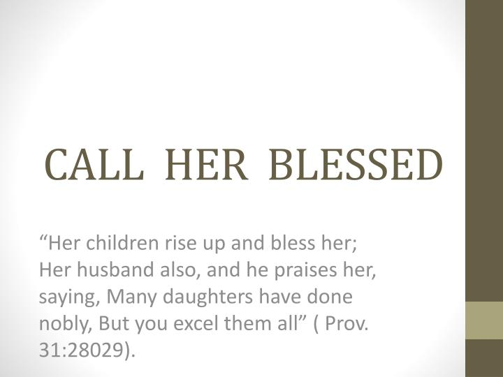 call her blessed n.