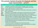 five periods of global oil market development and their major characteristics period 5