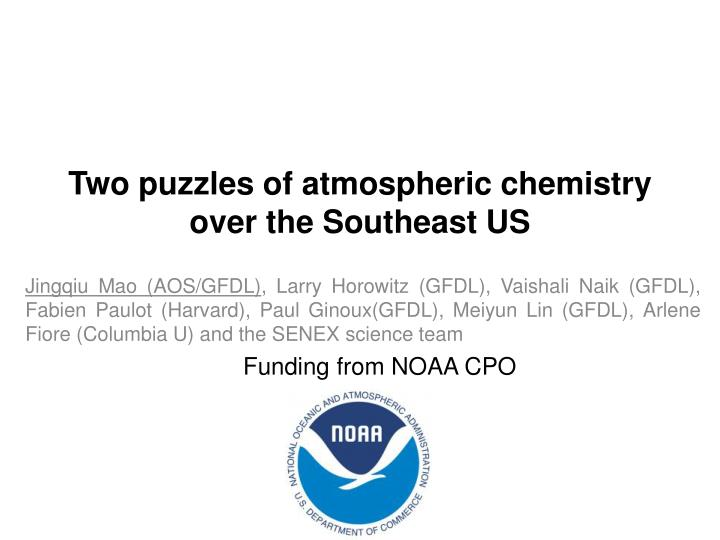 two puzzles of atmospheric chemistry over the southeast us n.