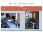 computers setting up a pod