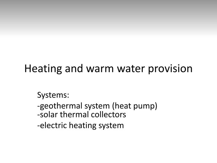 heating and warm water provision n.