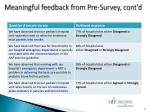 meaningful feedback from pre survey cont d