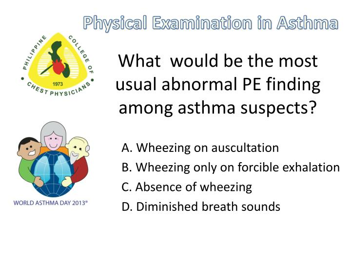 what would be the most usual abnormal pe finding among asthma suspects n.