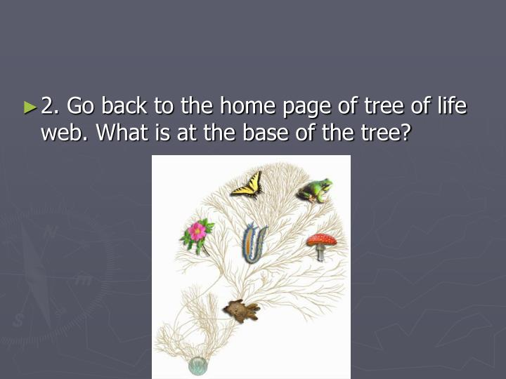 2. Go back to the home page of tree of life web