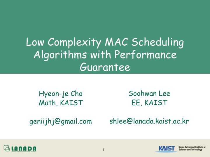 low complexity mac scheduling algorithms with performance guarantee n.