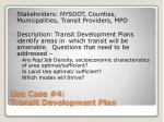 use case 4 transit development plan
