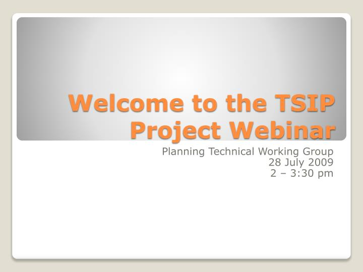 welcome to the tsip project webinar n.