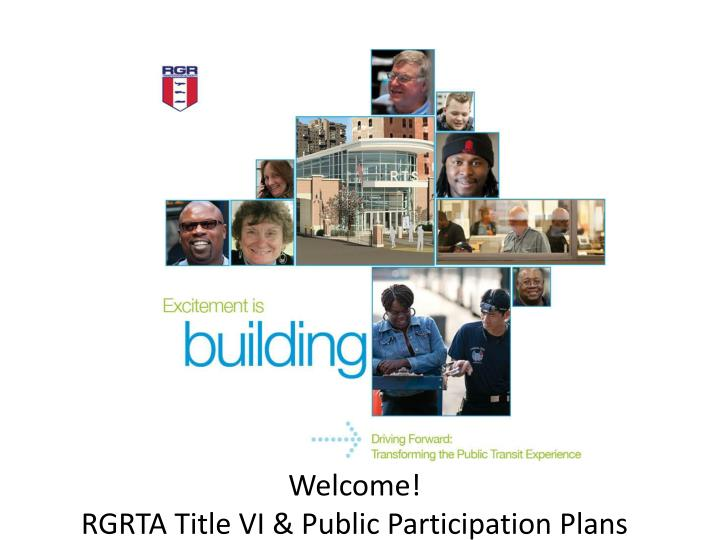 welcome rgrta title vi public participation plans n.