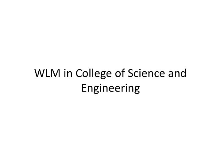 wlm in college of science and engineering n.
