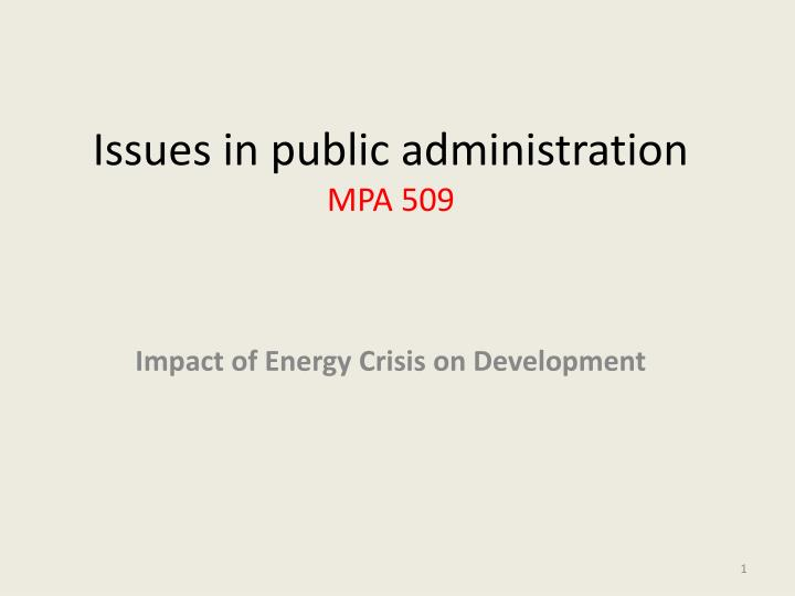 issues in public administration mpa 509 n.