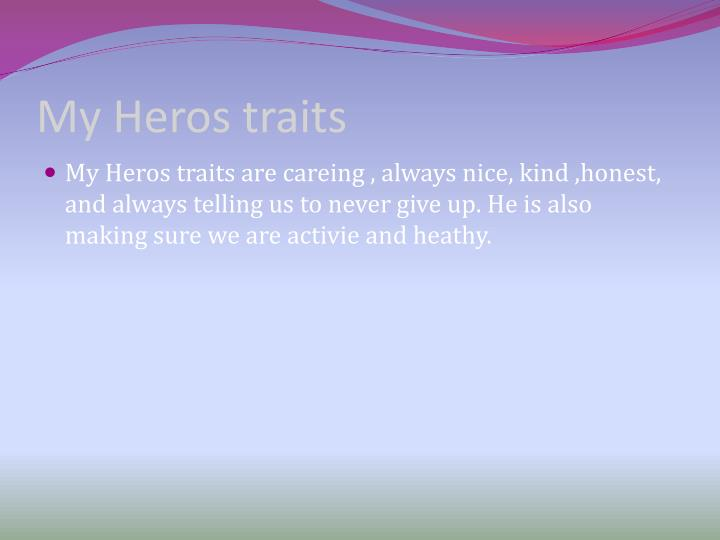 My heros traits
