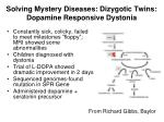solving mystery diseases dizygotic twins dopamine responsive dystonia