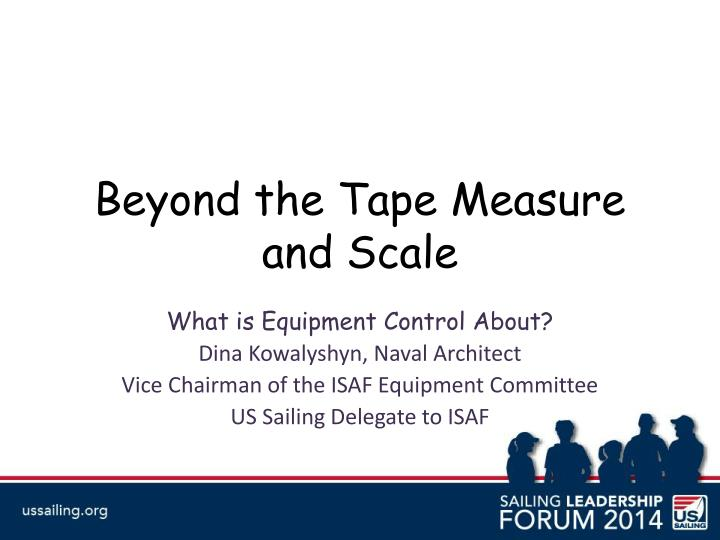 beyond the tape measure and scale n.