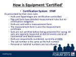 how is equipment certified2