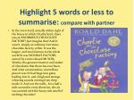 highlight 5 words or less to summarise compare with partner