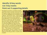 identify 10 key words list 3 key events point out 3 supporting details