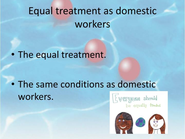 Equal treatment as domestic workers