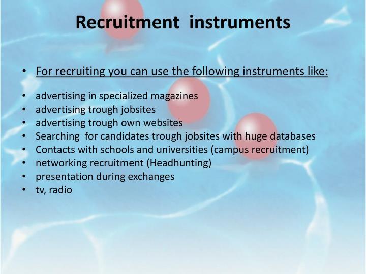 Recruitment  instruments