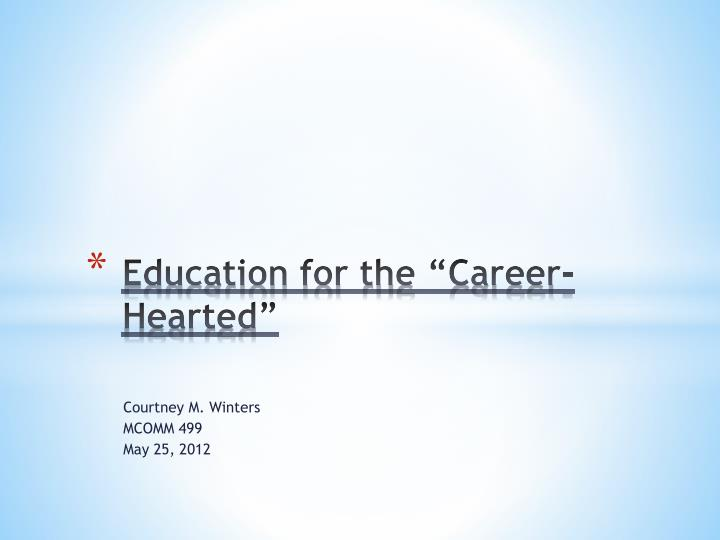 education for the career hearted n.