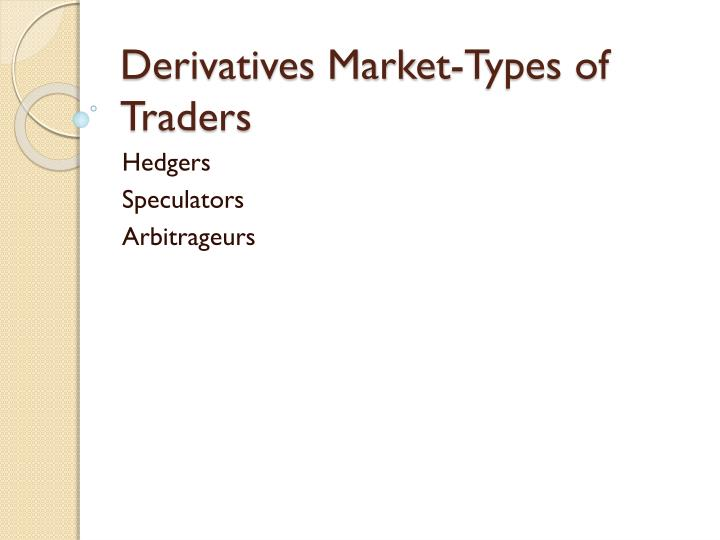 derivatives market types of traders n.