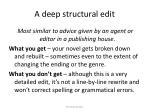 a deep structural edit
