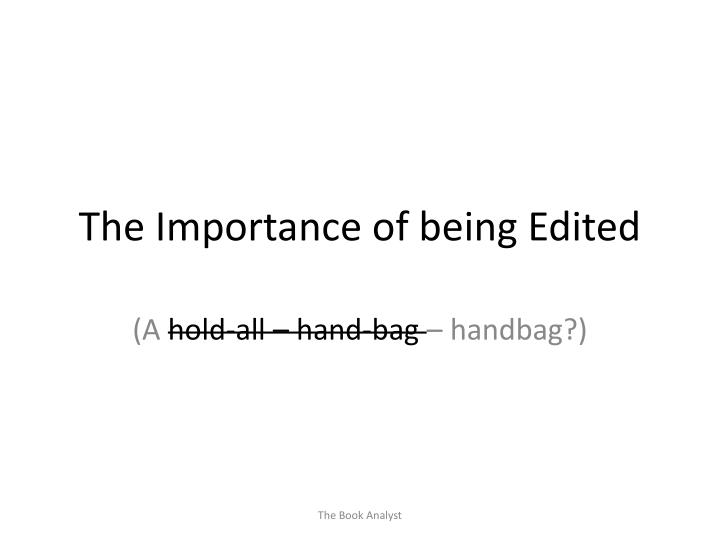 the importance of being edited n.