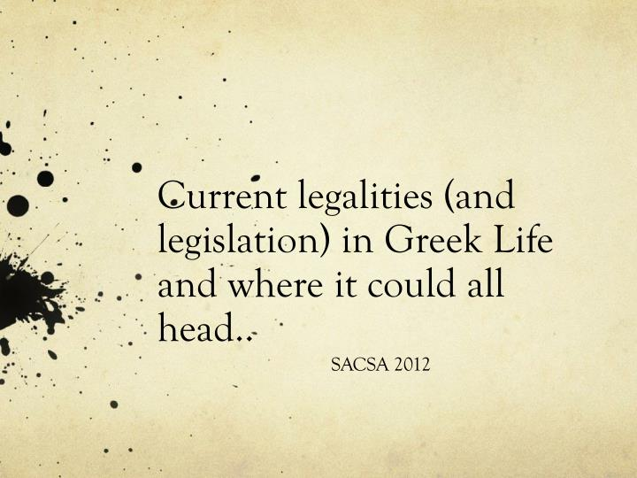 current legalities and legislation in greek life and where it could all head n.
