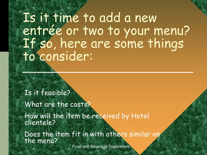 is it time to add a new entr e or two to your menu if so here are some things to consider n.