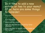 is it time to add a new entr e or two to your menu if so here are some things to consider