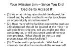 your mission jim since you did decide to accept it