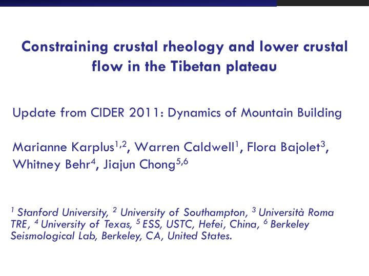 constraining crustal rheology and lower crustal flow in the tibetan plateau n.
