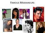famous migraineurs