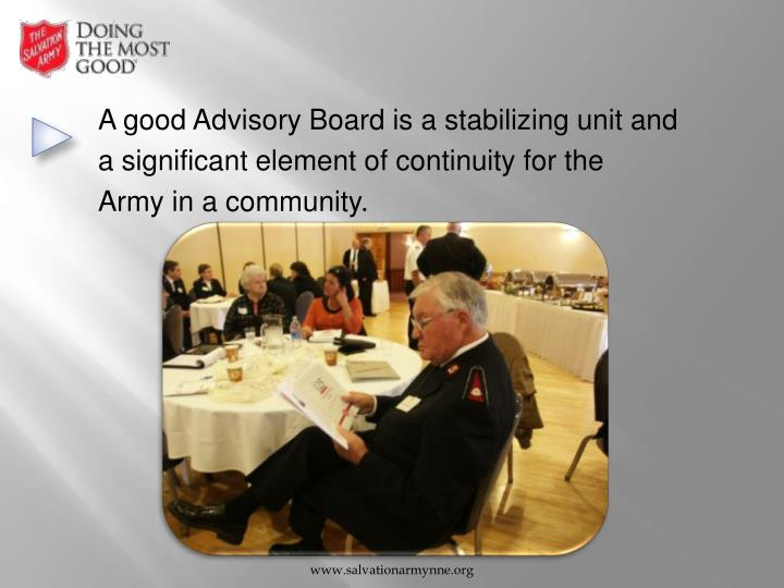 A good Advisory Board is a stabilizing unit and