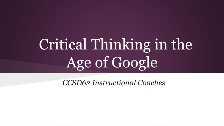 critical thinking in the age of google n.