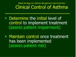 global strategy for asthma management and prevention clinical control of asthma1