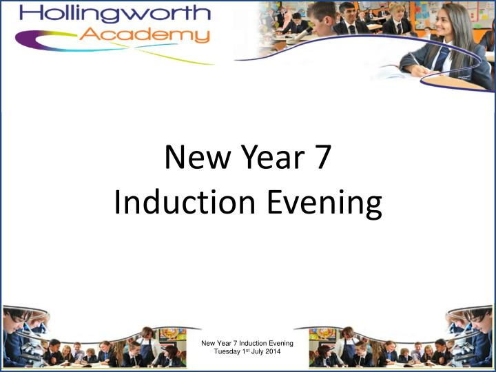 new year 7 induction evening n.