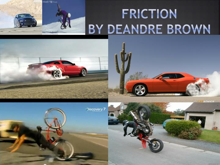 friction by deandre brown n.