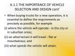 6 1 1 the importance of vehicle selection and design cont