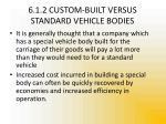 6 1 2 custom built versus standard vehicle bodies