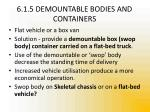 6 1 5 demountable bodies and containers