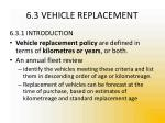 6 3 vehicle replacement