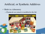 artificial or synthetic additives