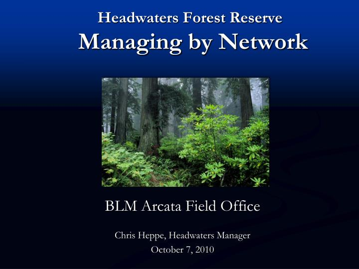 headwaters forest reserve managing by network n.