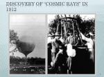 discovery of cosmic rays in 1912