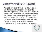 motherly powers of tawaret