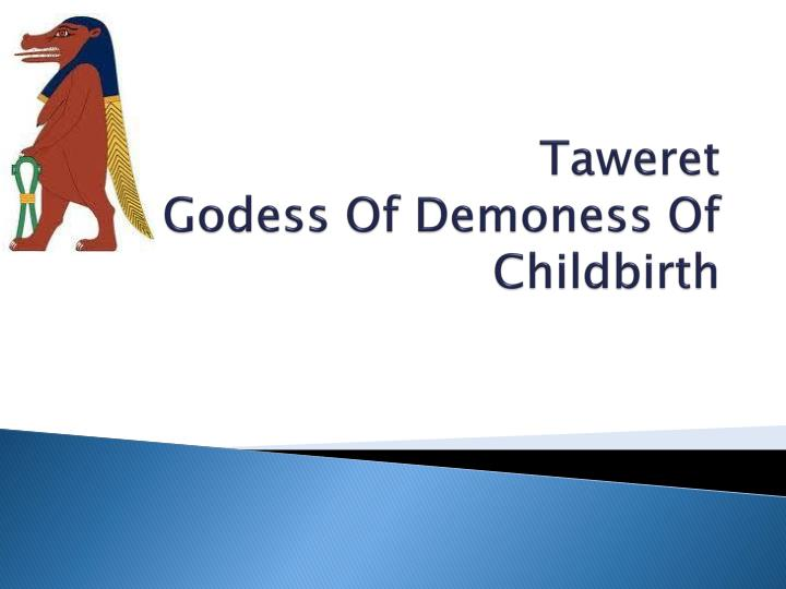 taweret godess of demoness of childbirth n.