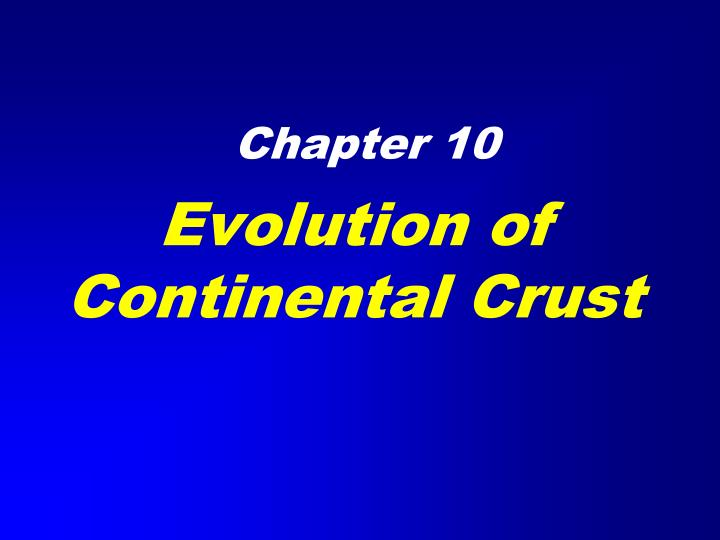 evolution of continental crust n.