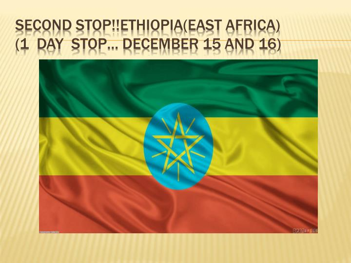 Second Stop!!Ethiopia(East Africa)